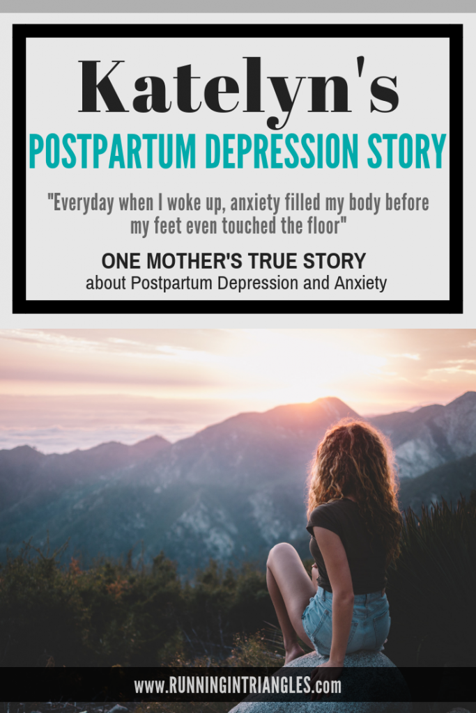 Katelyn's Postpartum Depression and Anxiety Story