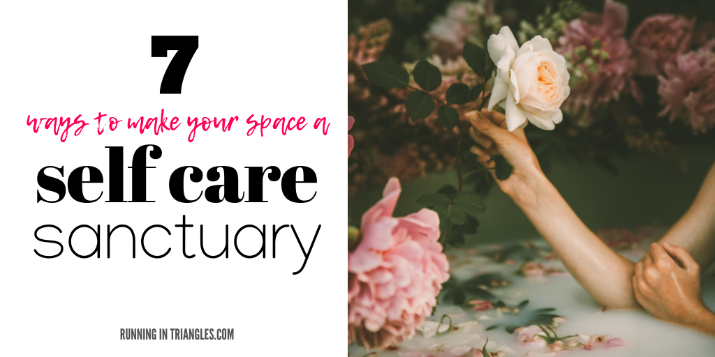7 Ways to Make Your Space a Self Care Sanctuary